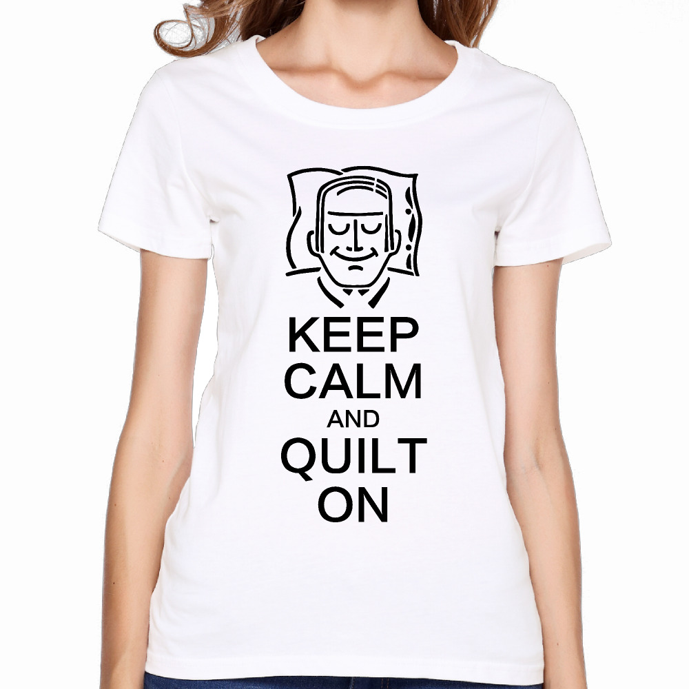2017 Keep Calm And Quilt On Printing Women Premium Cotton Shirts Christmas  Humorous Custom Casual Workout In T Shirts From Womenu0027s Clothing U0026  Accessories On ...