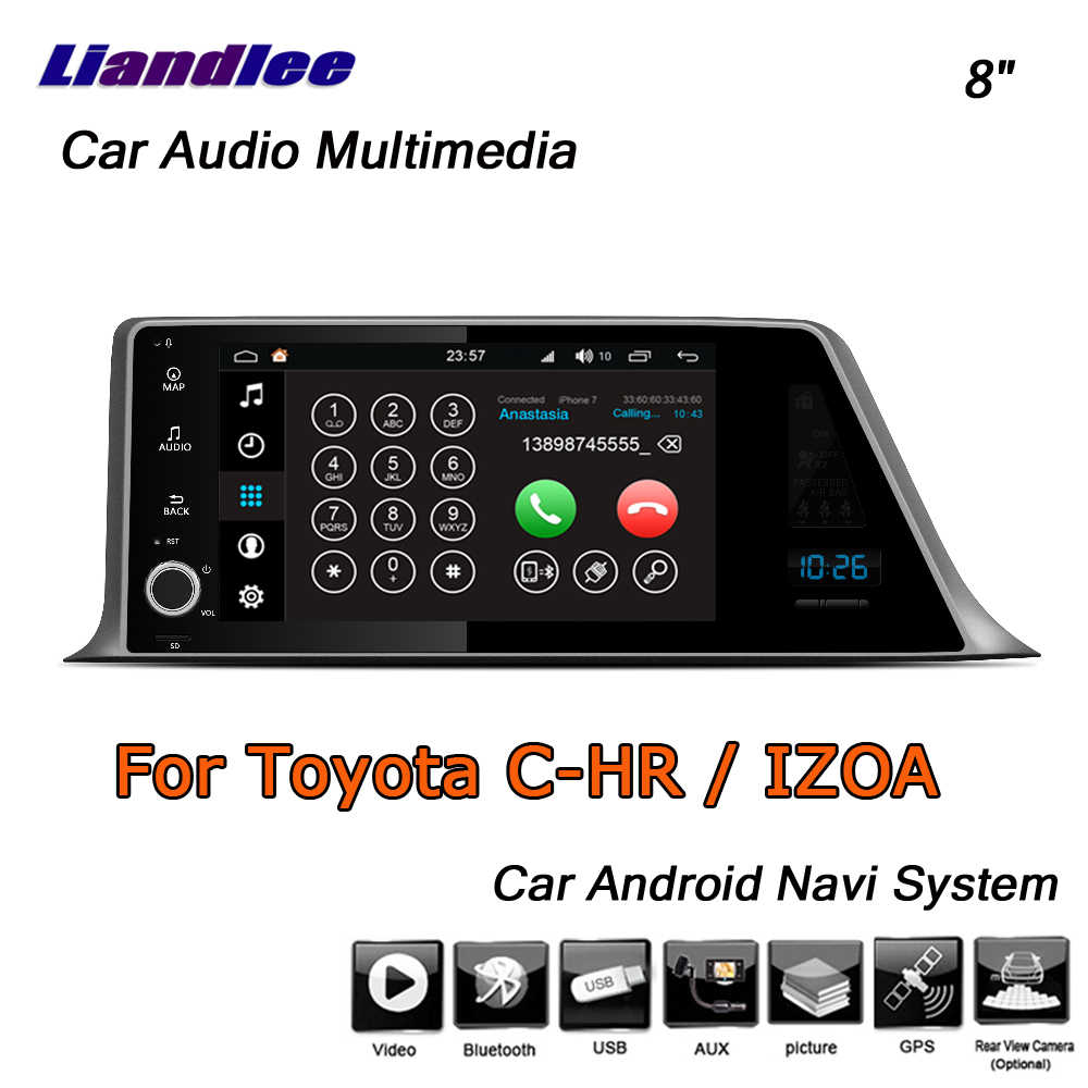 Liandlee Android 8 UP For Toyota CHR C-HR / IZOA 2015~2019 Stereo Car Radio  Carplay Camera GPS Map Nav Navigation System No DVD