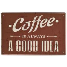 COFFEE IS ALWAYS A GOOD IDEA Decor Metal Sign Retro Plate Vintage Cafe Plaque European Style Rectangle Wall Poster 20x30cm