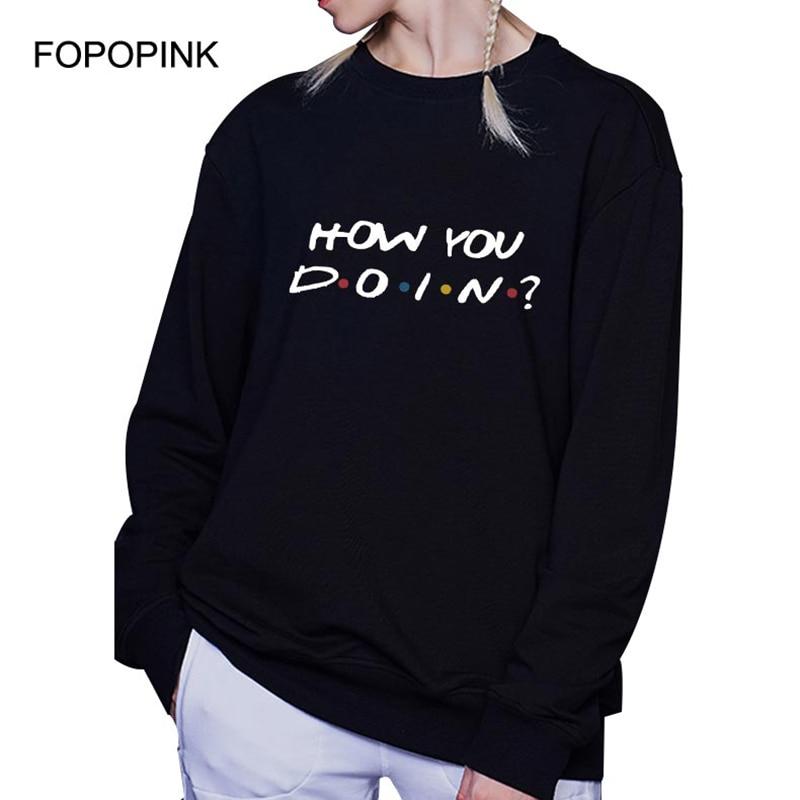 6a77b6e894 Women Hoodie Friends Tv Show How You Doin Moletom Feminino Punk Loose  Oversized Poleron Mujer Cotton