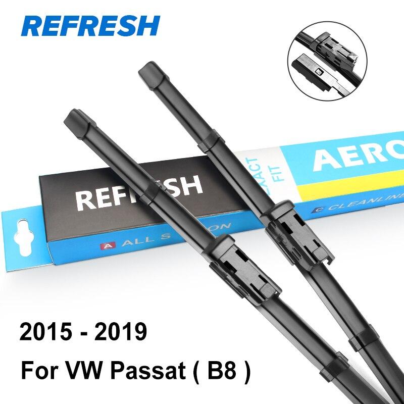 REFRESH стеклоочистители ветрового стекла для Volkswagen VW Passat B5 B6 B7 B8 Fit штырь сбоку/кнопочный рычаг модель года от 2002 до - Цвет: 2015 - 2019 ( B8 )