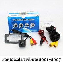 CCD Ночного Видения Камеры Заднего вида Для Mazda Tribute 2001 ~ 2007/RCA Проводной Или Беспроводной HD Широкоугольный Объектив/Транспортного Средства Резервного Копирования камера