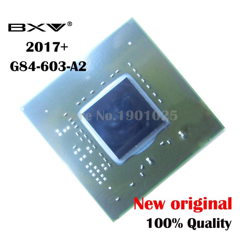 DC:2017+ 100% New original  G84-603-A2 G84 603 A2 BGA ChipsetDC:2017+ 100% New original  G84-603-A2 G84 603 A2 BGA Chipset