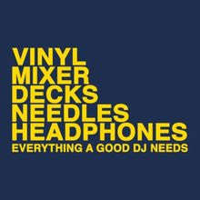 Vinyl, Mixer, Decks, Needles… T-shirt