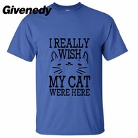 2017 New Arrival Funny Cat Lover Christmas Gift Wish My Cat Were Here Mens Womens Summer
