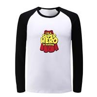 I M A Superhero Funny Letter Raglan Long T Shirt Men Women Not Today Satan Print