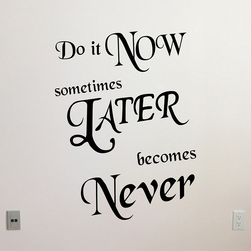 Do It Now Quote Wall Decal Office Vinyl Sticker Home Poster Bedroom Decor Removable Wall Decor For Office Room L462