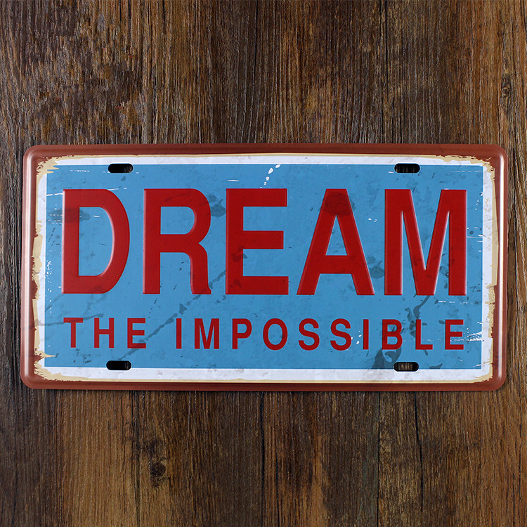 Vintage Tin Sign Automotive : Dream the impossible car plate vintage tin sign bar pub