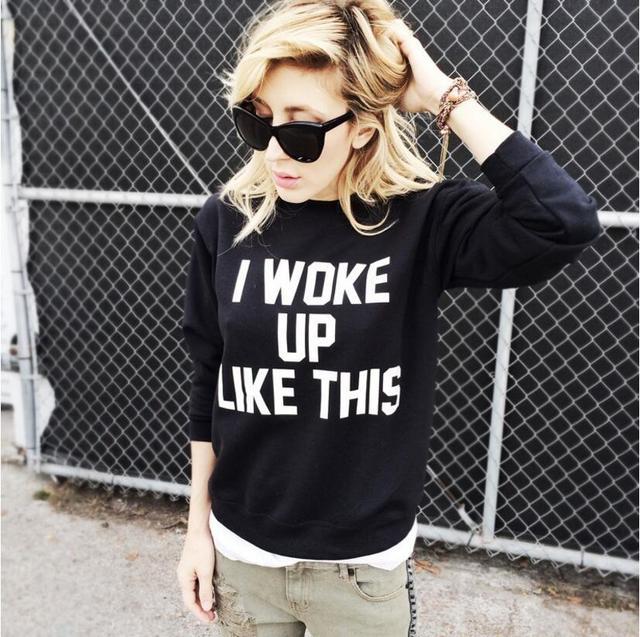 I Woke Up Like This Sweatshirt Fashion Clothing Women Unisex Tops