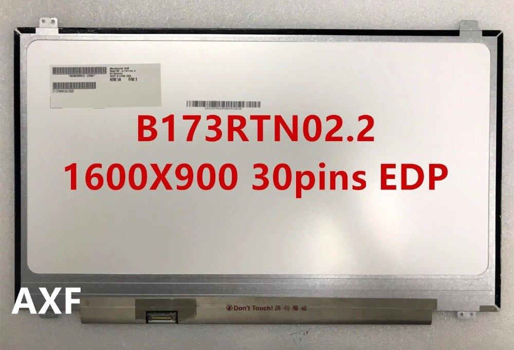 Original B173RTN02.1 fit B173RTN02.2 NT173WDM-N11 1600X900 17.3 inch Slim 30 PIN EDP gf go7300 b n a3 gf go7400 b n a3