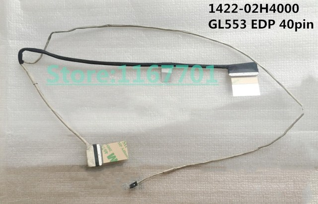 US $30 67 7% OFF|New Original Laptop/Notebook LCD/LED/LVDS Cable for Asus  GL553 GL553V GL553VD GL553VE GL553VW FS53 FZ53VD 1422 02H4000 EDP 40pin-in
