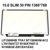 ORIGINAL 30 PIN 15.6 SLIM NT156WHM N42 N22 N21 N12 N156BGE EA1 EA2 EB1 E41 LP156WHU TPD1/WHB TPA1 B156XTN03.5/07.0 LTN156AT37
