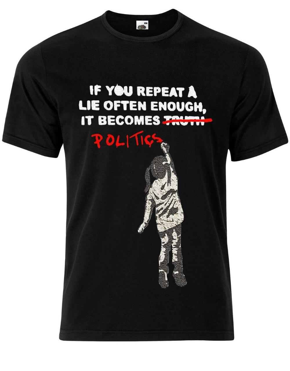 T-shirt 2017 Banksy Wenn Sie Wiederholen Eine Lüge Genug es Wird Politik Herren Langarm-t-shirt-stück-oberseite AG71 Kurzarm Shirts