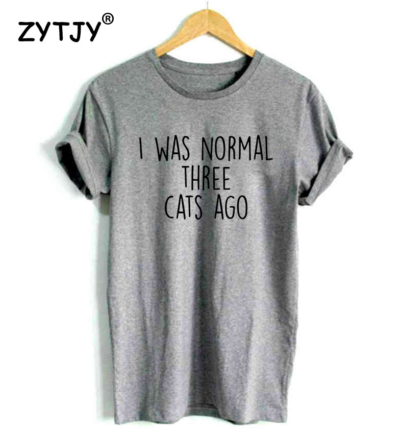 I WAS NORMAL THREE CATS AGO Cotton Casual Funny t Shirt