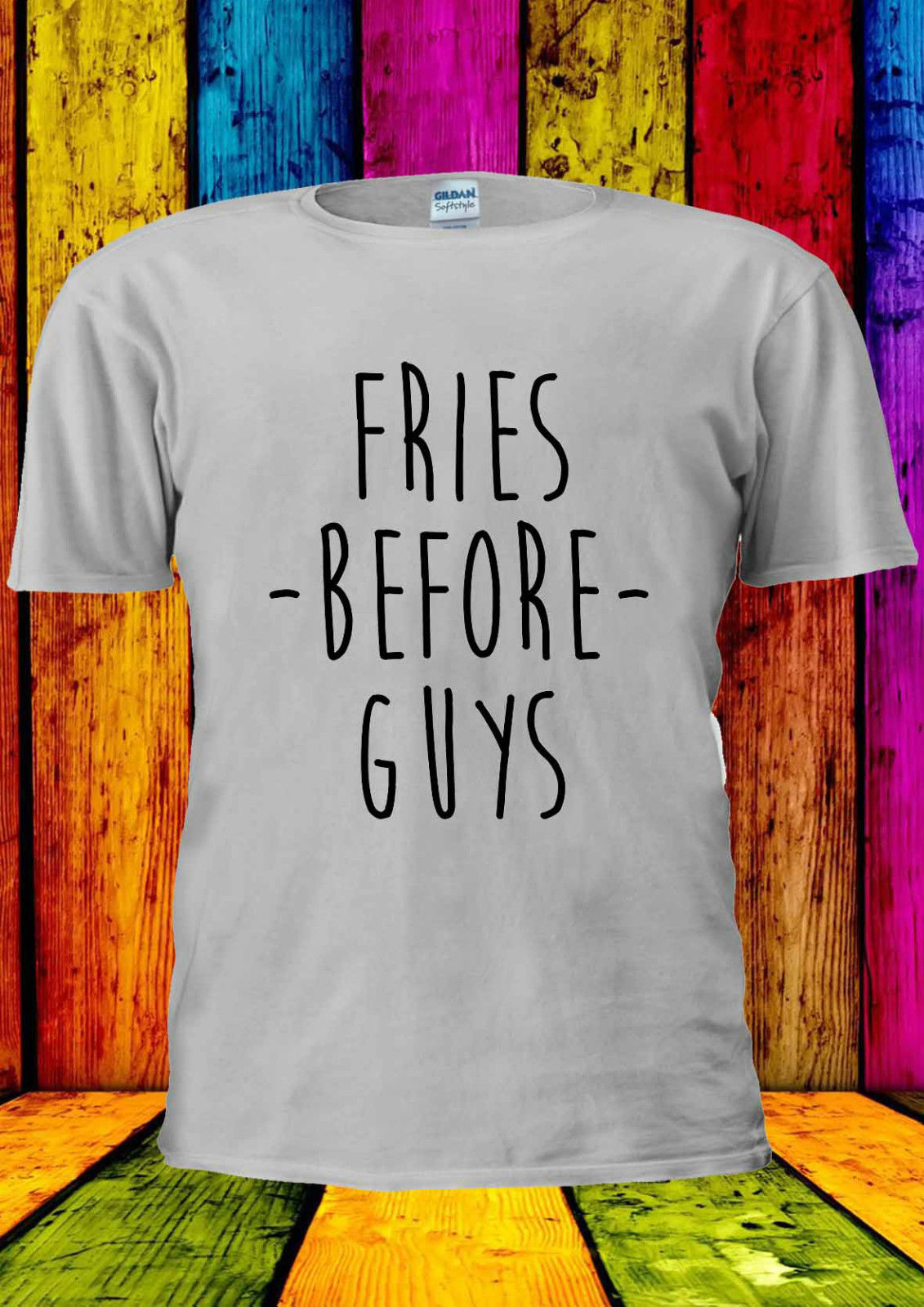 Fries Before Guys Tumblr Cool Indie T-shirt Vest Top Men Women Unisex 1869