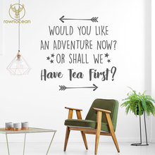 Would You Like An Adventure Now Or Shall We Have Tea First Vinyl Wall Sticker Quote Travel Decal Arrow Home Decor Kids Room 3Q04
