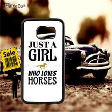 Just a girl who loves horses soft TPU edge cell phone cases for samsung s6 edge plus s7 edge s8 s9 s10 plus lite e note8 note9 чехол r just для samsung s6 edge plus из ультра тонкого алюминиевого сплава