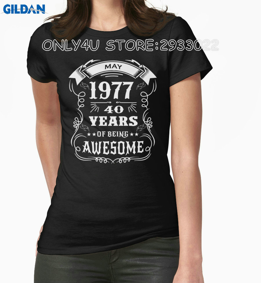 Gildan Only4U T Shirt Websites Women'S 40Th Birthday Gift Born In May 1977, 40 Years Of Being Awesome O-Neck Shirt