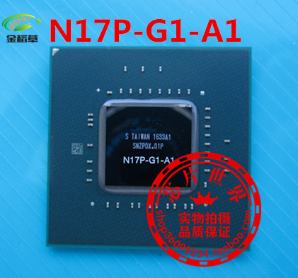 100% New N17P-G1-A1 N17P G1 A1 BGA Chipset 100% test very good product gp104 200 a1 gp104 200 a1 bga chipset