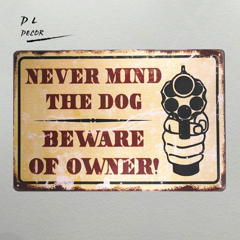 DL-Never mind a kutya vigyázzon a tulajdonos évjárat Metal Sign - Lakberendezés