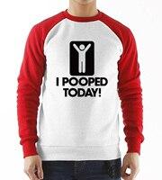 I Pooped Today Funny hoody men Stick Figure Humor brand clothing Graphic Cotton O Neck Harajuku Raglan Sleeve Sweatshirts S-XXL