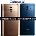 Задняя крышка батарейного отсека для HUAWEI Mate 10 Pro, корпус, стеклянная панель, сменная Крышка батарейного отсека для HUAWEI Mate 10 Pro