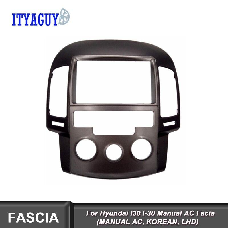 2 Din car radio fascia fit for Hyundai I30 I 30 Manual AC Facia (MANUAL AC, KOREAN, LHD)Radio Fascia Installation kit 2008 2011