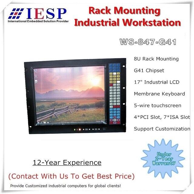 Station de travail industrielle à support 8U, écran LCD 17 pouces, processeur LGA775, 4 go de RAM, HDD 500 go, 4xPCI,7xISA, support pour ordinateur industriel
