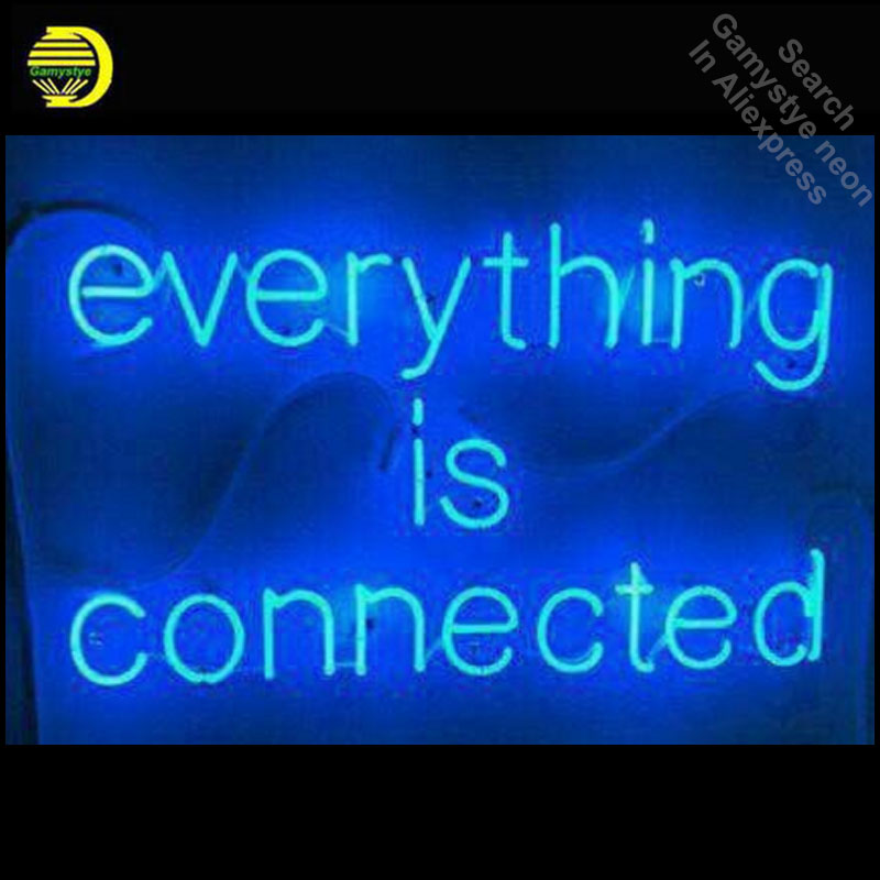 Personalized Neon Signs New Everything Is Connected Neon Sign Decorate GLASS Tube Display