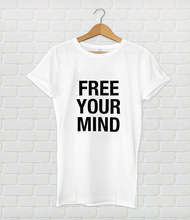 030856fac Free Your Mind quote tee hypebeast spiritual t shirt moletom do tumblr  casual top tees(