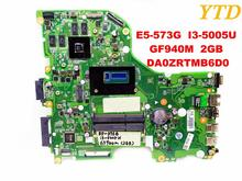 Original for ACER E5-573G laptop motherboard E5-573G I3-5005U GF940M 2GB DA0ZRTMB6D0 tested good free shipping