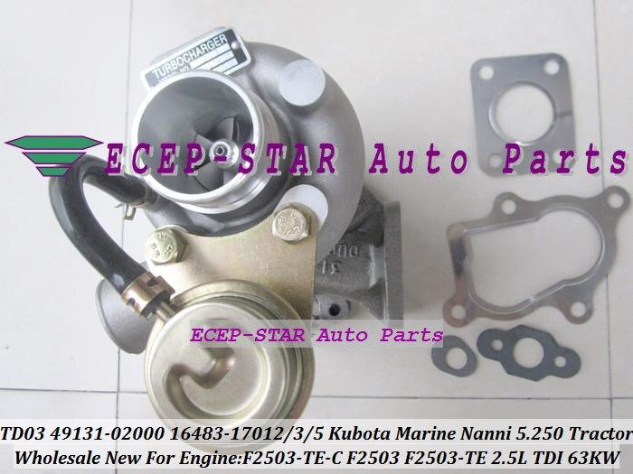 TD03 49131-02000 16483-17012 49131-02020 16483-17015 16483-17013 Turbo Turbocharger For Kubota Marine 5.250 TDI Nanni F2503 Tractor F2503-TE-C 2.5L 63Kw (4)