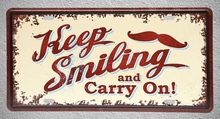 1 pc Keep smiling carry on Quotes english motivation plaques Tin Plates Signs wall man cave Decoration Metal Art Vintage Poster