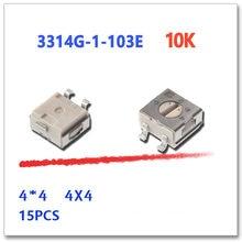 15 шт. 3314G-1-103E 10K 4*4 4 4x4 4 мм Вращающийся Реостат Ом TRIM SMD 3314 3314G триммер