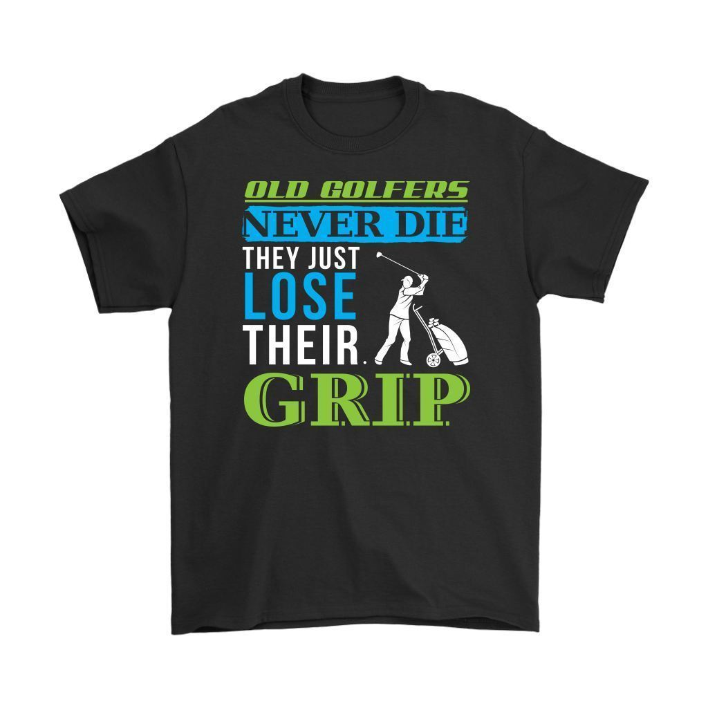 Funny Golfing Tee Old Golfers Never Die Just Lose Their Grip Mens T-Shirt Summer Short Sleeves Cotton T Shirt Fashion