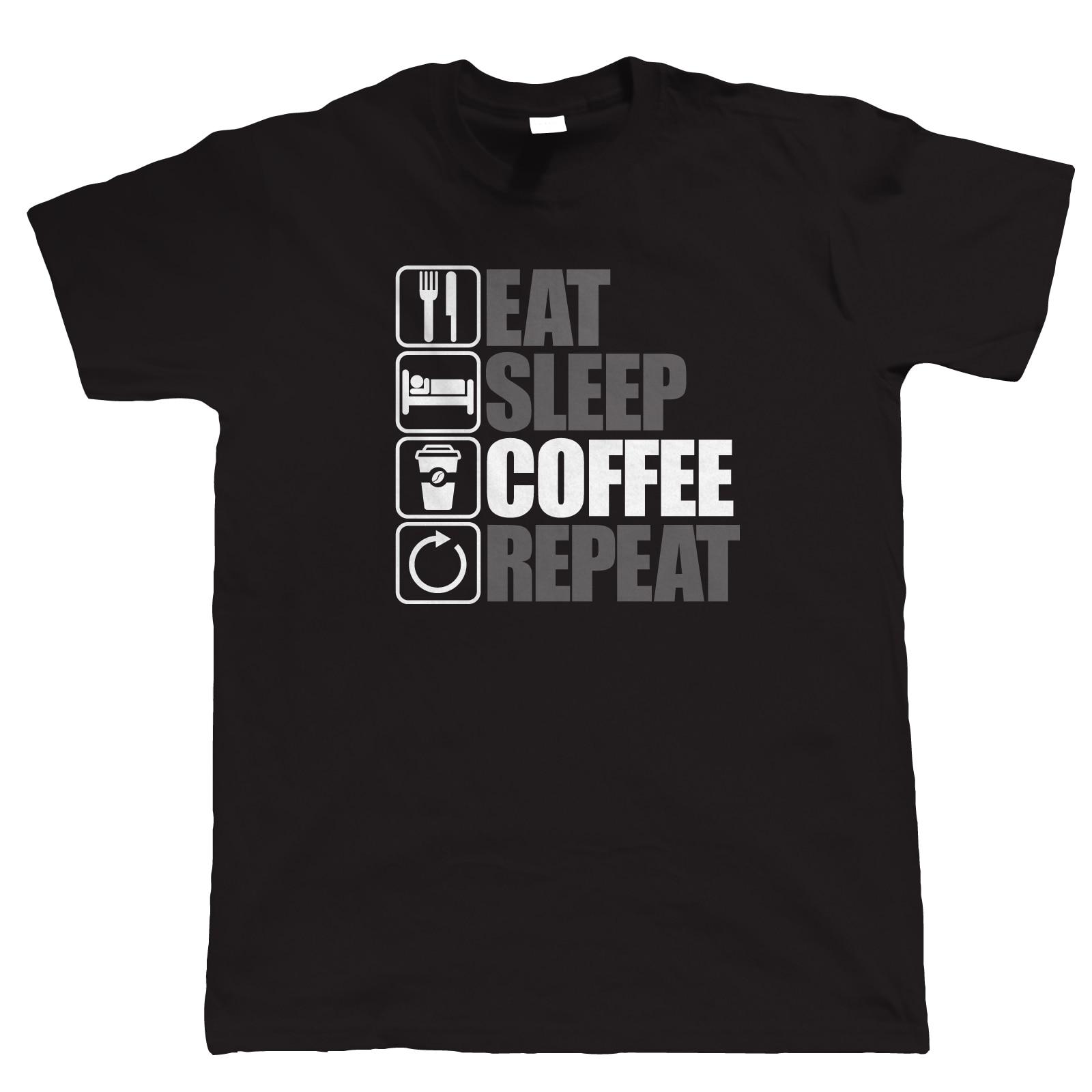 2018 Fashion Hot sale Eat Sleep Coffee Repeat, Mens Funny, Caffeine T Shirt, Gift Dad Tee shirt