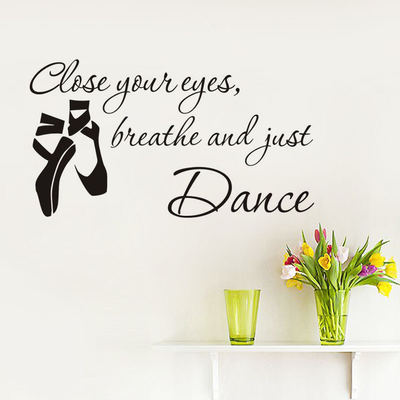 Close Your Eyes, Breathe And Just Dance English Wall Sticker Funny English Words Wall Decal Home Decor 8576