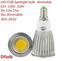 10 ADET Yüksek Lümen E14 LED COB Spotlight 9 W 12 W 15 W dim AC110V 220 V LED Spot Ampul Aydınlatma Lambası Sıcak/Soğuk beyaz