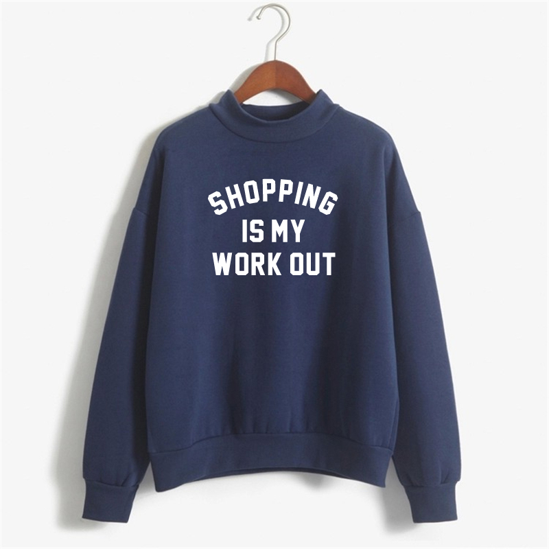 Shopping is my work out Sweatshirts Women Print Hoody Casual Print Sweatshirt Woman Cotton Letter Pullover Hoodies NSW-F10248