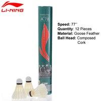 Li Ning Unisex A+70 77 Shuttlecock Badminton 12 Pcs/Set Goose Feather Durable Flying Sports Badminton Battledore AYQF032 ZYF159