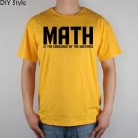 MATH IS THE LANGUAGE OF THE UNIVERSE T Shirt Top Lycra Cotton Men T Shirt New