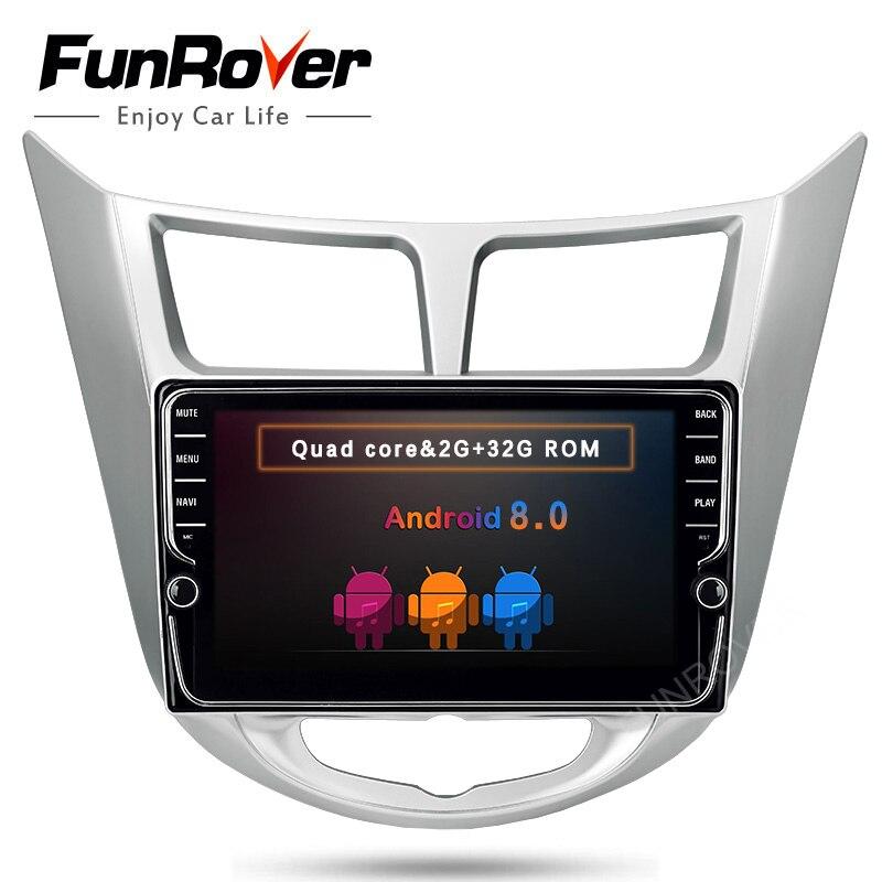Funrover unique 8 IPS Android 8.0 Car DVD GPS Player For Solaris Verna 2011-2015 BT Headunit Radio Video Player Navigation wifi funrover ips 8 2 din android 8 0 car dvd player for kia sportage 2016 2017 kx5 gps navigation car stereo headunit wifi bt navi