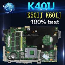 Amazoon K40IJ материнская плата для ноутбука ASUS K40IJ K50IJ K60IJ X5DIJ K40AB K50AB K40 K50 Тесты оригинальная материнская плата