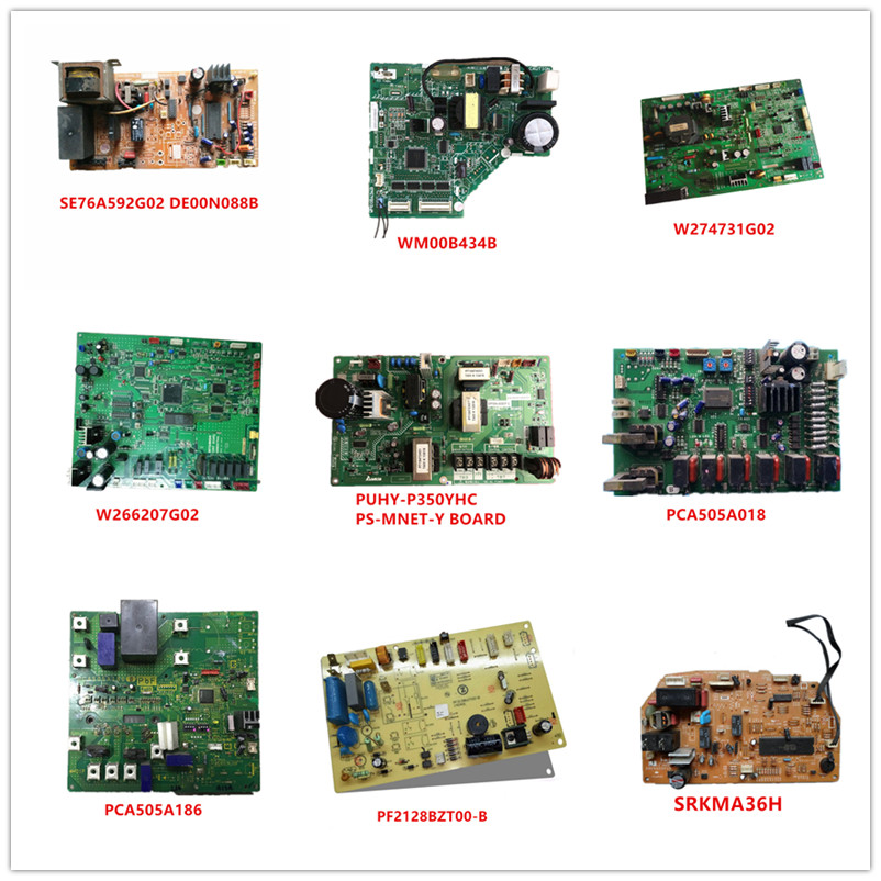SE76A592G02 DE00N088B/ WM00B434B/ W274731G02/ W266207G02/ PS-MNET-Y/ PCA505A018/ PCA505A186/ PF2128BZT00-B/ SRKMA36H Used Work
