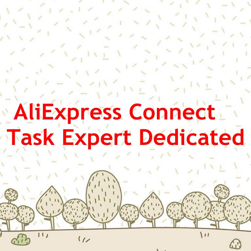 aliexpress connect task expert dedicated,pay for extra charge