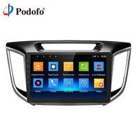 Podofo 10 2 din Android Car Multimedia Player For Hyundai Creta 2014 18 Radio Tape Recorder Video GPS Navigation WIFI RDS USB