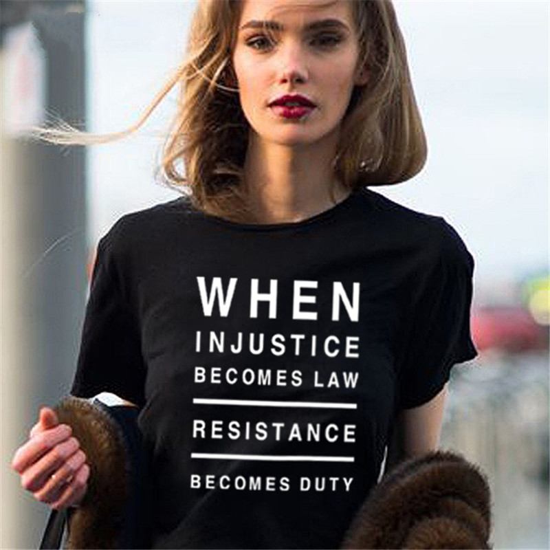 LUSLOS WHEN INJUSTICE BECOMES LAW RESISTANCE DUTY Women Short Sleeve Black T Shirt Letter Print