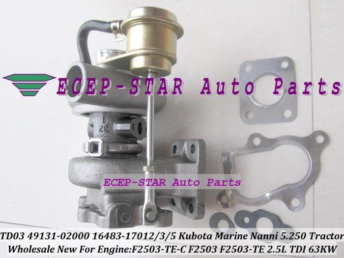 TD03 49131-02000 16483-17012 49131-02020 16483-17015 16483-17013 Turbo Turbocharger For Kubota Marine 5.250 TDI Nanni F2503 Tractor F2503-TE-C 2.5L 63Kw (3)