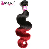 SAY ME Ombre Brazilian Hair Body Wave 1b Burgundy Non Remy Human Hair Extensions Weave Bundles