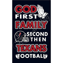 Newest custom Houston Texans flag God First Family flag Second then Houston Texans football flag 100D Polyester with 2 gromments